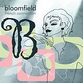 Play & Download French Connection by Bloomfield | Napster