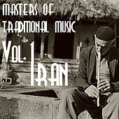 Play & Download Masters of Traditional Music, Vol.1 (Persian Music) by Iran | Napster