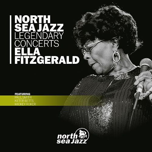 Play & Download North Sea Jazz Legendary Concerts by Ella Fitzgerald | Napster