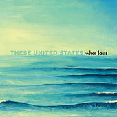 Play & Download What Lasts by These United States | Napster