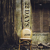 Play & Download 22 Days by John McCutcheon | Napster