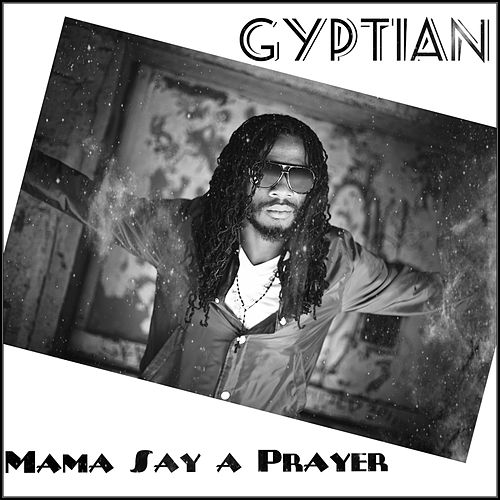 Play & Download Mama Say a Prayer by Gyptian | Napster