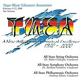 Play & Download 2000 Texas Music Educators Association (TMEA): All-State Symphony Orchestra, All-State String Orchestra & All-State Philharmonic Orchestra by Various Artists | Napster