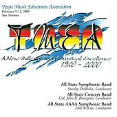 Play & Download 2000 Texas Music Educators Association (TMEA): All-State 5A Symphonic Band, All-State 5A Concert Band & All-State 4A Symphonic Band by Various Artists | Napster