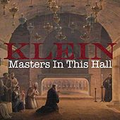 Play & Download Masters in This Hall by Klein | Napster