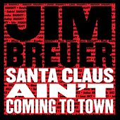 Play & Download Santa Claus Ain't Coming to Town by Jim Breuer | Napster