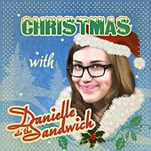 Play & Download Christmas with Danielle Ate the Sandwich by Danielle Ate the Sandwich | Napster