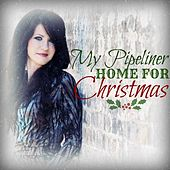 Play & Download My Pipeliner Home for Christmas by Chelsea Savage | Napster