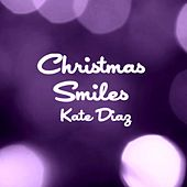 Play & Download Christmas Smiles by Kate Diaz | Napster