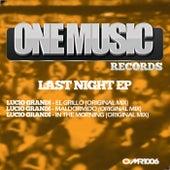 Last Night EP by Lucio Grandi