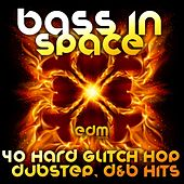 Play & Download Bass in Space (40 Hard Trip Hop, Dubstep, Glitch, D & B Hits) by Various Artists | Napster