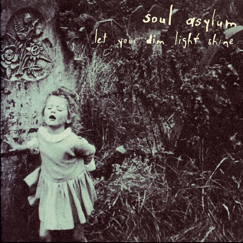 Play & Download Let Your Dim Light Shine by Soul Asylum | Napster