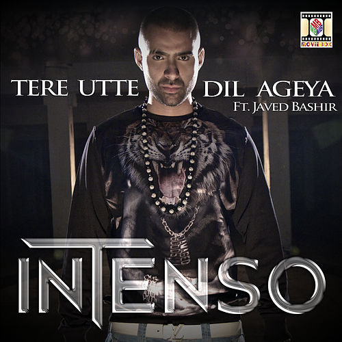 Play & Download Tere Utte Dil Ageya by Intenso | Napster