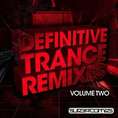 Play & Download Definitive Trance Remixes - Volume Two - EP by Various Artists | Napster