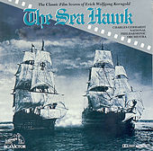 Play & Download The Sea Hawk: The Classic Film Scores by Erich Wolfgang Korngold | Napster