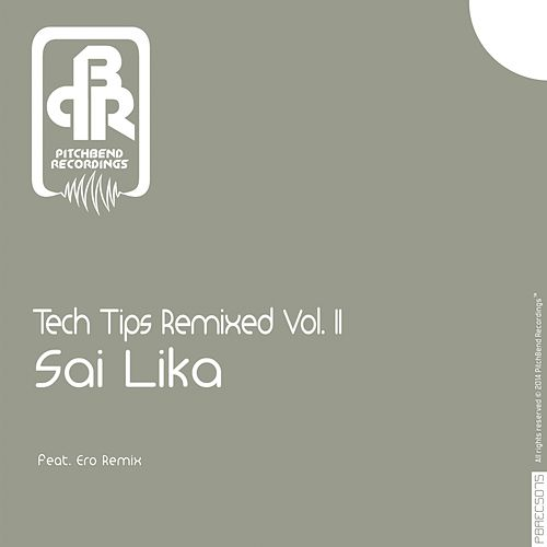Tech Tips Remixed, Vol. 2 by Sai Lika