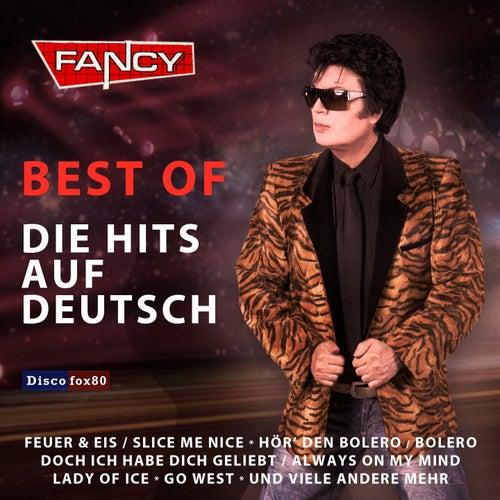 Play & Download Best Of ... Die Hits auf Deutsch by Fancy | Napster
