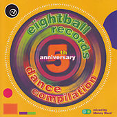 Play & Download Eightball Records 5th Anniversary Dance Compilation by Various Artists | Napster
