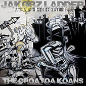 Play & Download Jakobz Ladder: The Croatoa Koans by Son Of Saturn  | Napster