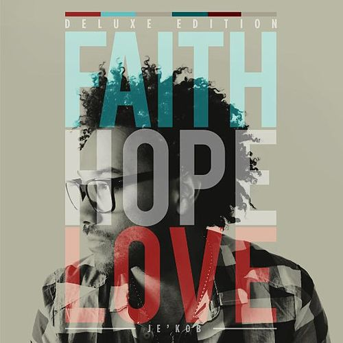 Play & Download Faith, Hope & Love (Deluxe Edition) by Jekob | Napster