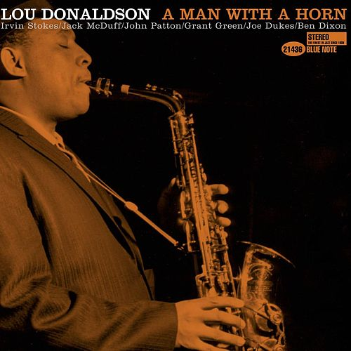 A Man With A Horn by Lou Donaldson