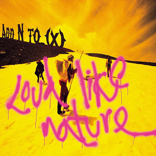 Loud Like Nature by Add N to (X)