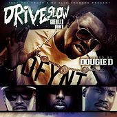 Play & Download Drive Slow Guerilla Maab'n by Dougie D | Napster