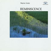 Reminiscence by Wayne Gratz