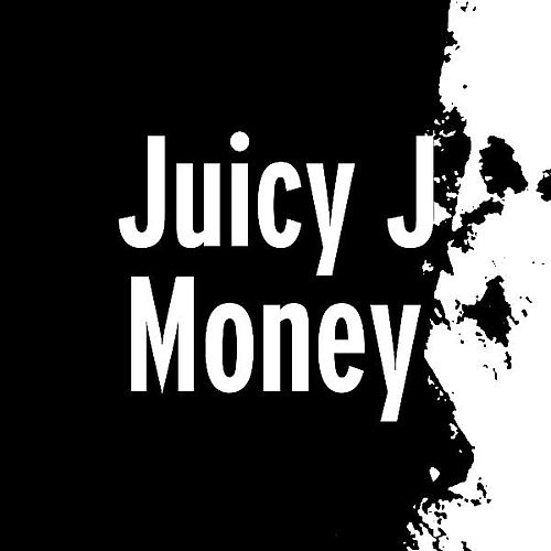 Play & Download Money by Juicy J | Napster