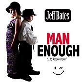 Play & Download Man Enough by Jeff Bates | Napster
