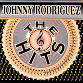 The Hits by Johnny Rodriguez