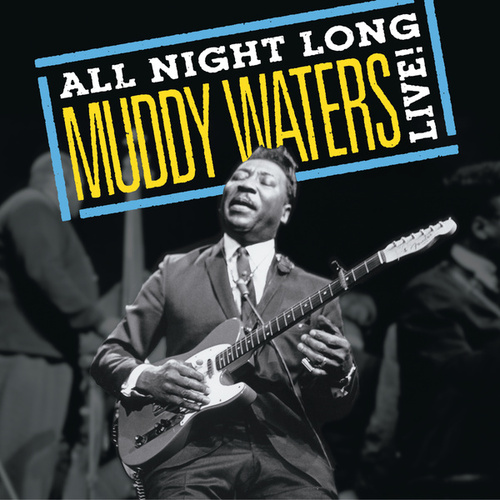 Play & Download Muddy Waters: All Night Long, Muddy Waters Live! by Muddy Waters | Napster