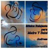 Play & Download Música Relajante para Madre Y Bebé: Música Continua Sin Interrupción by Andreas | Napster