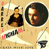 Play & Download Crazy With Love by Darrel Higham | Napster