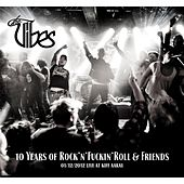 10 Years of Rock'n'Fuckin'Roll & Friends by Vibes