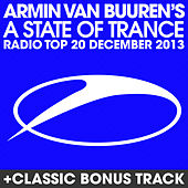 Play & Download A State Of Trance Radio Top 20 - December 2013 (Including Classic Bonus Track) by Various Artists | Napster