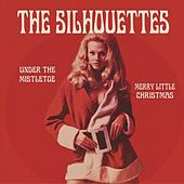 Play & Download Under The Mistletoe / Merry Little Christmas by The Silhouettes | Napster