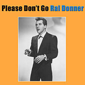 Please Don't Go by Ral Donner