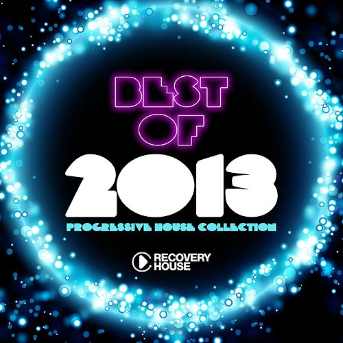 Best of 2013 - Progressive House Collection by Various Artists