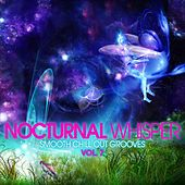 Play & Download Nocturnal Whisper - Smooth Chill Out Grooves, Vol. 7 by Various Artists | Napster