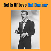Bells Of Love by Ral Donner