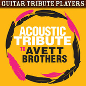 Play & Download Acoustic Tribute to The Avett Brothers by Guitar Tribute Players | Napster