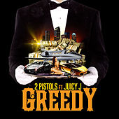 Greedy (feat. Juicy J) by 2 Pistols