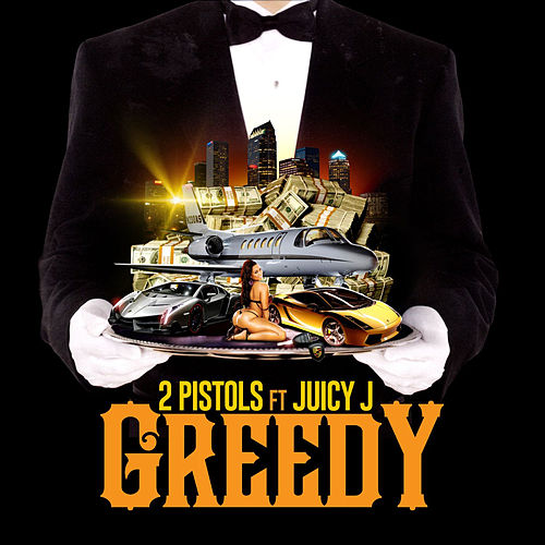 Play & Download Greedy (feat. Juicy J) by 2 Pistols | Napster