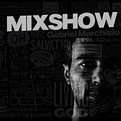 Play & Download Mixshow by Gabriel Marchisio | Napster