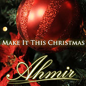 Play & Download Make It This Christmas by Ahmir | Napster
