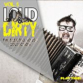 Loud & Dirty, Vol. 5 by Various Artists
