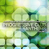 Progressive Club Anthems, Vol. 7 by Various Artists