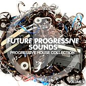Future Progressive Sounds, Vol. 9 (Progressive House Collection) by Various Artists
