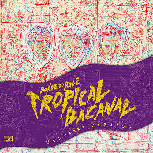 Play & Download Tropicalbacanal (Deluxxxe Version) by Bonde do Rolê | Napster